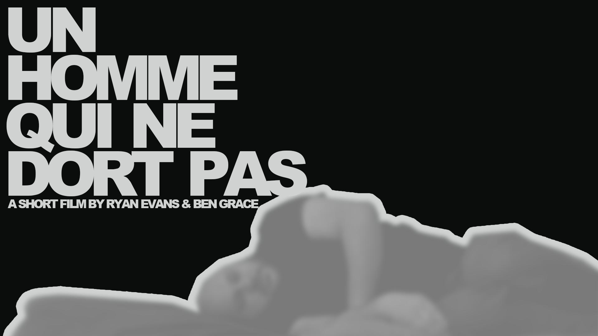 Un Homme Qui Ne Dort Pas | Ben Grace Films
